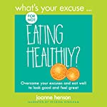What's Your Excuse for Not Eating Healthily? | Joanne Henson