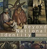 Beyond National Identity: Pictorial Indigenism as a Modernist Strategy in Andean Art, 1920-1960 (Refiguring Modernism), Michele Greet, 027103470X