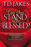 img - for Can You Stand to Be Blessed? book / textbook / text book