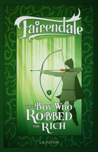 The Boy Who Robbed the Rich (Fairendale) (Volume 8)