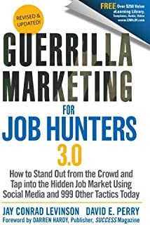 Guerrilla Marketing For Job Hunters 3.0: How To Stand Out From The Crowd  And Tap