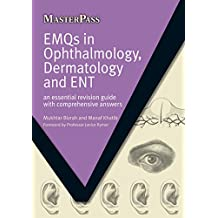 EMQs in Ophthalmology, Dermatology and ENT: An Essential Revision Guide with Comprehensive Answers (MasterPass)