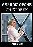 Sharon Stone: On Screen