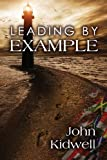 Leading by Example, John Kidwell, 1477688781
