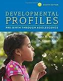 Developmental Profiles: Pre-Birth Through Adolescence by Marotz, Lynn R, Allen, K. Eileen (2015) Paperback