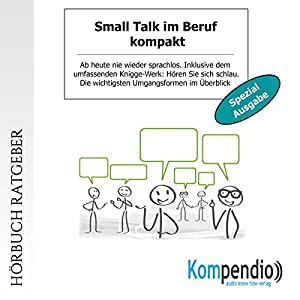 Small Talk im Beruf kompakt (Spezial-Ausgabe): Ab heute nie wieder sprachlos Hörbuch