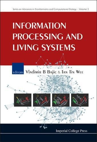 Information Processing And Living Systems (Series on Advances in Bioinformatics And Computational Biology)