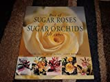 img - for Best of Sugar Roses & Sugar Orchids for Cakes book / textbook / text book