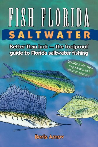Fish Florida Saltwater: Better Than Luck_The Foolproof Guide to Florida Saltwater Fishing (Saltwater Fishing Guide)