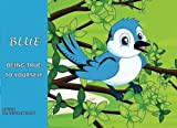 img - for Blue - A friendship story book / textbook / text book