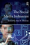 The Social Media Industries, , 0415523192