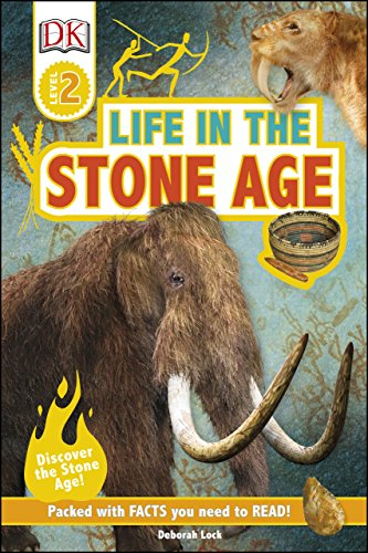 DK Readers L2: Life In the Stone Age (DK Readers Level 2) ()