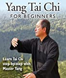 Yang Tai Chi for Beginners with Master Yang, Jwing-Ming (YMAA)