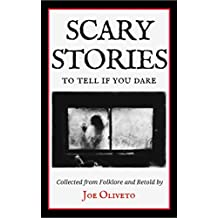 Scary Stories to Tell if You Dare