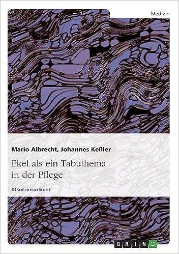 Mario Albrecht ekel als ein tabuthema in der pflege german edition mario