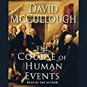 The Course of Human Events Audiobook by David McCullough Narrated by David McCullough