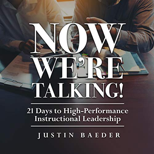(Now We're Talking!: 21 Days to High-Performance Instructional Leadership)