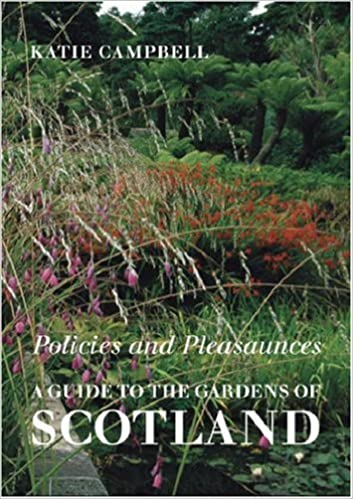 Policies and Pleasaunces: a Guide to the Gardens of Scotland