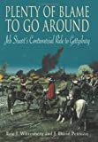 Plenty of Blame to Go Around: Jeb Stuart's Controversial Ride to Gettysburg by Eric J. Wittenberg front cover