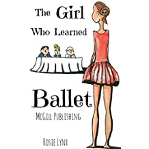 Books For Kids: The Girl Who Learned Ballet: Bedtime Stories For Kids Ages 3-8 (Kids Books - Bedtime Stories For Kids - Children's Books - Free Stories)