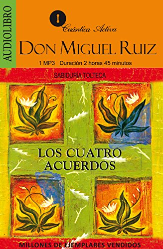 Cuatro Acuerdos (English and Spanish Edition)
