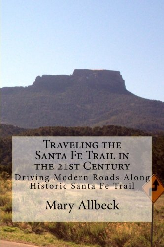 Traveling the Santa Fe Trail in the 21st Century pdf epub