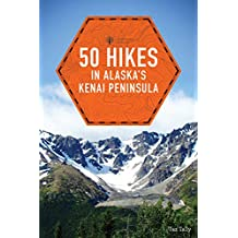 50 Hikes in Alaska's Kenai Peninsula