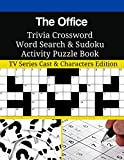 The Office Trivia Crossword Word Search & Sudoku Activity Puzzle Book: TV Series Cast & Characters Edition