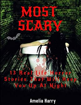 Amazon com: MOST SCARY STORIES BOOK: 13 Real Life Horror Stories