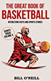 The Great Book of Basketball: Interesting Facts and Sports Stories: Volume 4