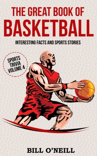 The Great Book of Basketball: Interesting Facts and Sports Stories