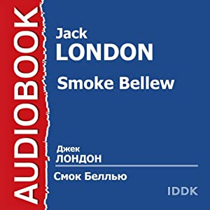 Smoke Bellew [Russian Edition] Audiobook