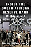 img - for Inside the South African Reserve Bank - Its Origins and Secrets Exposed book / textbook / text book