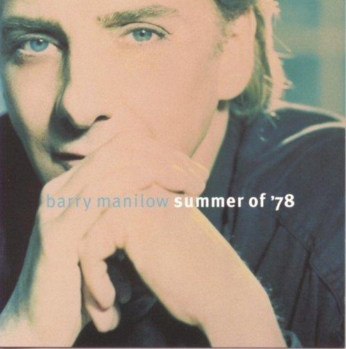 BARRY MANILOW - Summer of 78