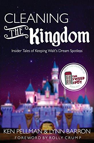 Cleaning the Kingdom: Insider Tales of Keeping Walt's Dream Spotless Pdf