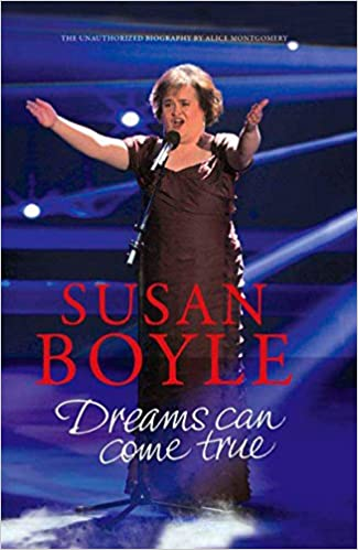 Susan boyle dreams can come true alice montgomery 9781590204214 susan boyle dreams can come true alice montgomery 9781590204214 amazon books fandeluxe Image collections