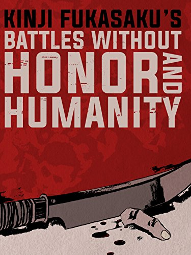 (Battles Without Honor And Humanity)