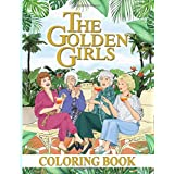 The Golden Girls Coloring Book: Stunning The Golden Girls Coloring Books For Adults
