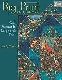Big-Print Patchwork: Quilt Patterns for Large-Scale Prints