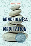 img - for Mindfulness and Meditation: Handling Life with a Calm and Focused Mind book / textbook / text book