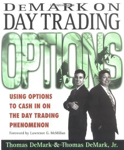 DeMark On Day Trading Options: Using Options to Cash in on the Day Trading Phenomenon by DeMark, Day, DeMark, Thomas published by McGraw-Hill Professional (1999)