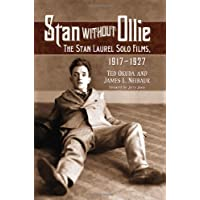 Stan Without Ollie: The Stan Laurel Solo Films, 1917-1927