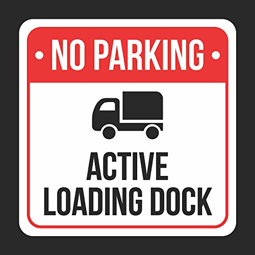 Sign Red Parking (No Parking Active Loading Dock With Symbol Print Black, White And Red Plastic Square Sign - 2 Pack Of Signs, 12x12)