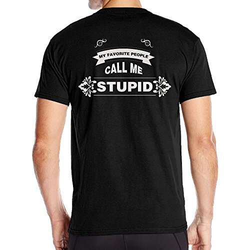 Mens My Favorite People Call Me Stupid Fashion T-Shirts Black Size XXL