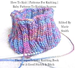 How To Knit Patterns For Knitting Baby Patterns To Knitting Scarves (The ...