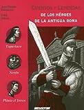 Cuentos y Leyendas de los Heroes de la Antigua Roma, Jean-Pierre Andrevon and Emre Orhun, 9706439595