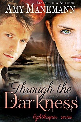Through the Darkness (a Lightkeeper Novel) by [Manemann, Amy]