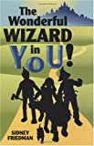 The Wonderful Wizard in You!, Sidney Friedman, 1565543912