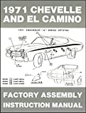 1971 CHEVELLE & EL CAMINO FACTORY ASSEMBLY INSTRUCTION MANUAL Also Includes SS, Malibu, Monte Carlo, Greenbrier, Nomad, Concours & GMC Sprint