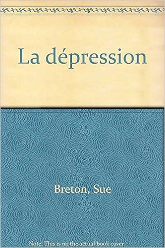 Lire un La Dépression : Comprendre, prévenir, guérir epub pdf